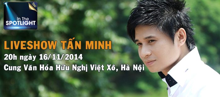 Liveshow Tấn Minh - In the spotlight 2014